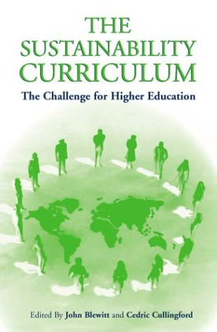 The Sustainability Curriculum: The Challenge for Higher Education 9781853839498