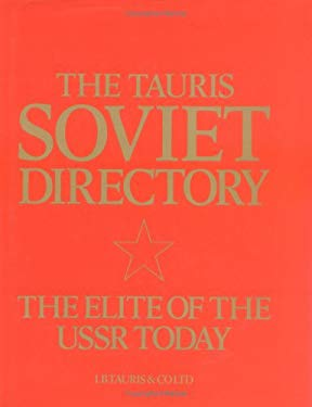 The Tauris Soviet Directory: The Elite of the U. S. S. R. Today 9781850430902