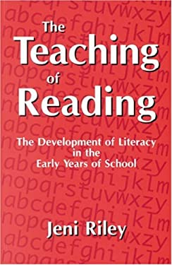 The Teaching of Reading: The Development of Literacy in the Early Years of School 9781853963070