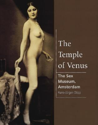 The Temple of Venus: The Sex Museum, Amsterdam 9781859958056