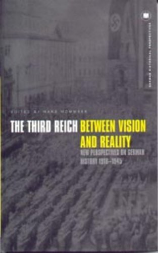 The Third Reich Between Vision and Reality: New Perspectives on German History 1918-1945 9781859732540