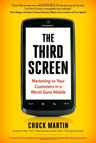 The Third Screen: Marketing to Your Customers in a World Gone Mobile 9781857885644
