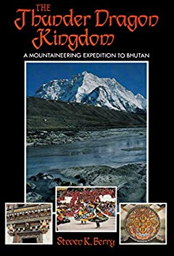 The Thunder Dragon Kingdom: A Mountaineering Expedition to Bhutan