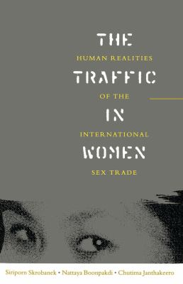 The Traffic in Women: Human Realities of the International Sex Trade 9781856495271