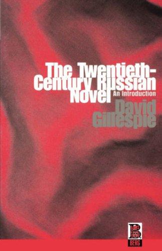 The Twentieth-Century Russian Novel: An Introduction