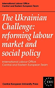 The Ukrainian Challenge: Reforming Labour Market and Social Policy 9781858660448