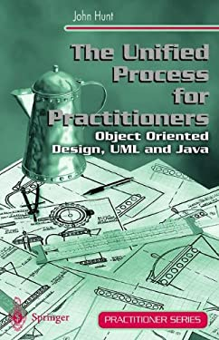 The Unified Process for Practitioners: Object-Oriented Design, UML and Java 9781852332754