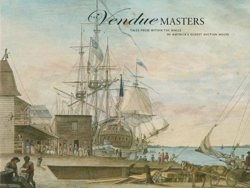 The Vendue Masters: Tales from Within the Walls of America's Oldest Auction House 9781851494903