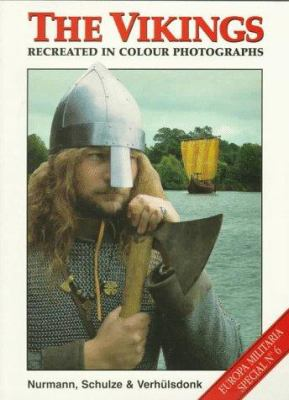 The Vikings Recreated: In Color Photographs 9781859150580
