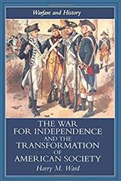 The War for Independence and the Transformation of American Society: War and Society in the United States, 1775-83