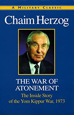 The War of Atonement: The Inside Story of the Yom Kippur War 9781853673078