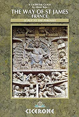 The Way of Saint James (Chemin de Saint-Jacques de Compostelle): Le Puy to the Pyrenees: A Walker's Guide 9781852846084