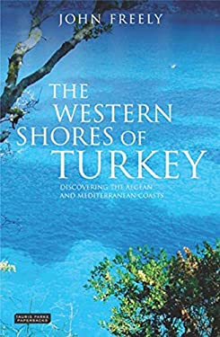 The Western Shores of Turkey: Discovering the Aegean and Mediterranean Coasts 9781850436188