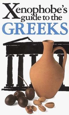 The Xenophobe's Guide to the Greeks 9781853045622