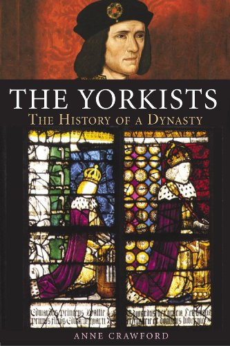 The Yorkists: The History of a Dynasty 9781852853518