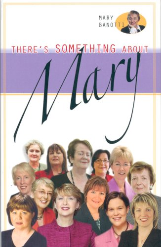 There's Something about Mary: Conversations with Irish Women Politicians 9781856079624