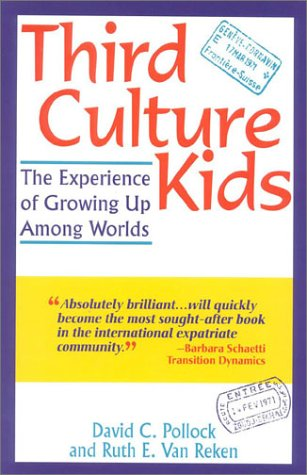 Third Culture Kids: The Experience of Growing Up Among Worlds 9781857882957