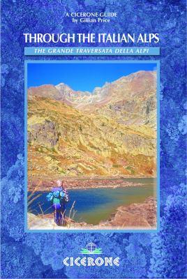 Through the Italian Alps: GTA: Grande Traversata Delle Alpi 9781852844172