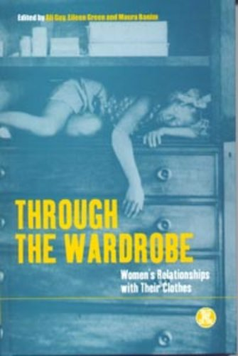 Through the Wardrobe: Women's Relationships with Their Clothes 9781859733837