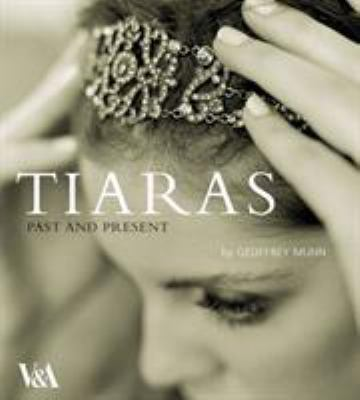 Tiaras: Past and Present 9781851775347