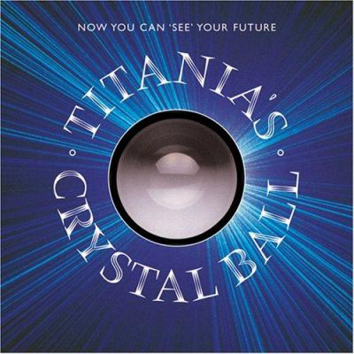 Titania's Crystal Ball [With Illustrated Guidebook and Authentic Crystal Ball, Ring Stand] 9781859061398