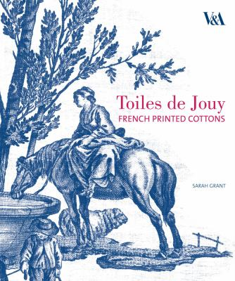 Toiles de Jouy: French Printed Cottons 1760-1830 9781851776177