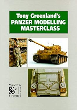 Tony Greenland's Panzer Modelling Masterclass 9781859150672