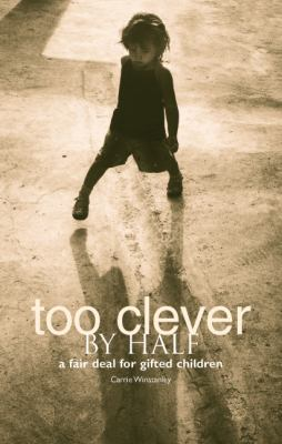 Too Clever by Half: A Fair Deal for Gifted Children 9781858563275