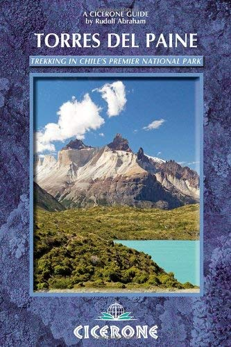 Torres del Paine: Trekking in Chile's Premier National Park 9781852845933