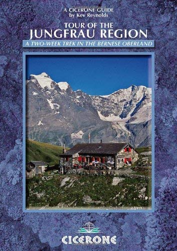 Tour of the Jungfrau Region: A Two-Week Trek in the Bernese Oberland 9781852845964