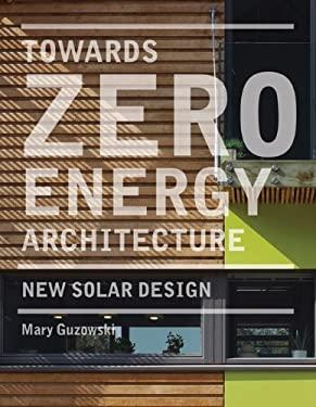 Towards Zero-Energy Architecture: New Solar Design 9781856696784