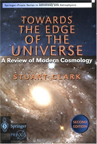 Towards the Edge of the Universe: A Review of Modern Cosmology 9781852330989