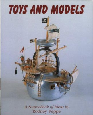 Toys and Models: A Sourcebook of Ideas 9781851494354