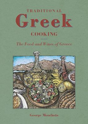 Traditional Greek Cooking: The Food and Wines of Greece 9781859641170