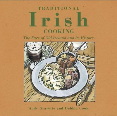 Traditional Irish Cooking: The Fare of Old Ireland and Its History 9781859641552