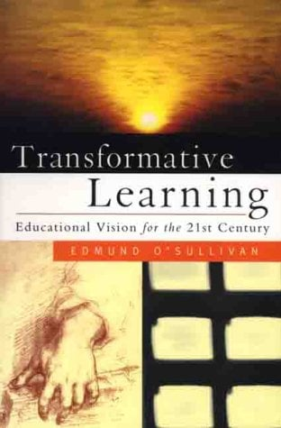 Transformative Learning: Educational Vision for the 21st Century 9781856496995
