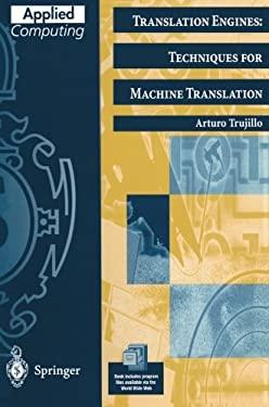 Translation Engines: Techniques for Machine Translation 9781852330576