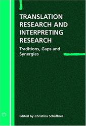Translation Research & Interpreting Rese: Traditions, Gaps and Synergies - Schaffner, Christina