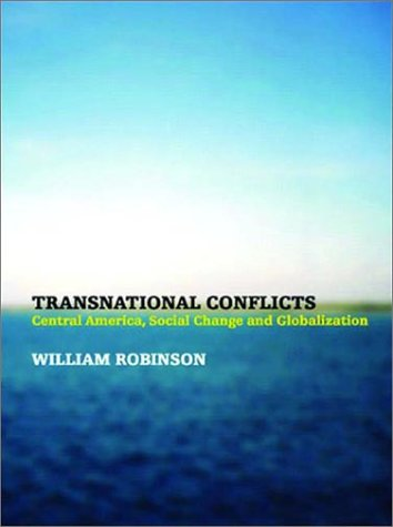 Transnational Conflicts: Central America, Social Change, and Globalization 9781859844397