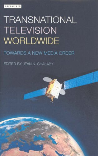 Transnational Television Worldwide: Towards a New Media Order 9781850435488
