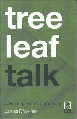 Tree Leaf Talk: A Heideggerian Anthropology 9781859737217