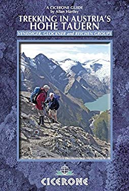 Cicerone Trekking in Austria's Hohe Tauern: The Reichen, Venediger and Gross Glockner Groups 9781852845681