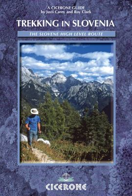Trekking in Slovenia: The Slovene High Level Route 9781852845667