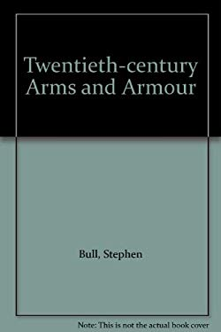 Twentieth Century - Arms & Armour 9781858912004