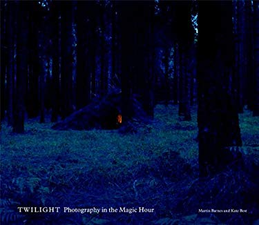 Twilight: Photography in the Magic Hour 9781858943534