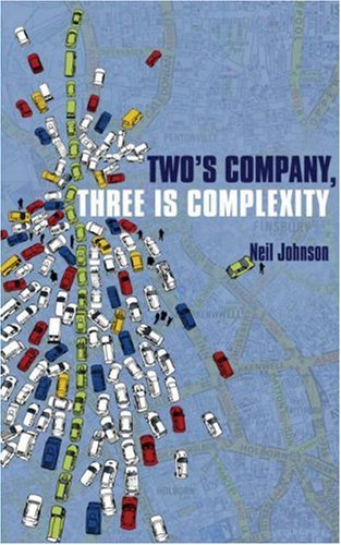 Two's Company, Three Is Complexity: A Simple Guide to the Science of All Sciences 9781851684885