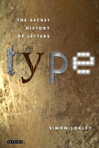 Type: The Secret History of Letters 9781850433972