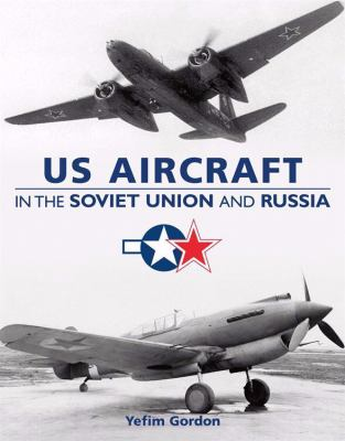 U.S. Aircraft in the Soviet Union and Russia 9781857803082