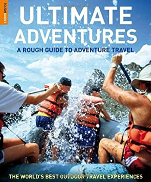 Ultimate Adventures: A Rough Guide to Adventure Travel 9781858281995
