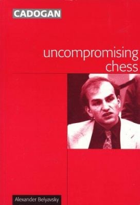 Uncompromising Chess 9781857442052